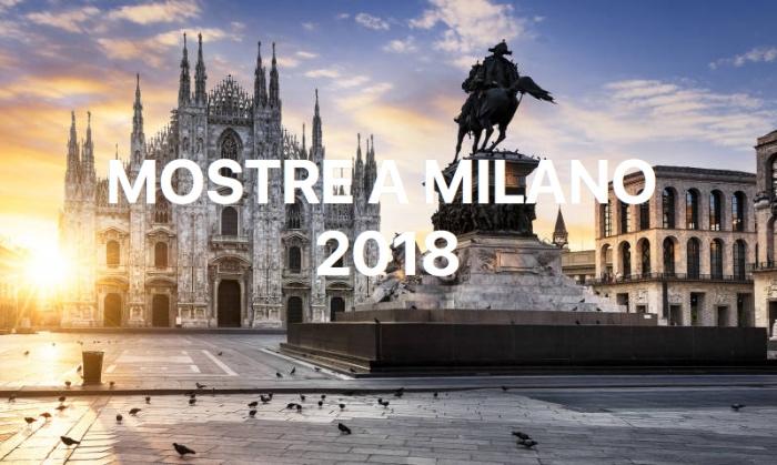 Mostre a Milano 2018
