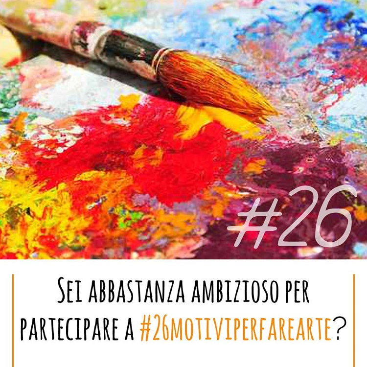 26motivi per fare arte